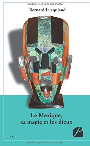 Le Mexique, sa magie et les dieux