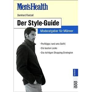 Men's Health: Der Style-Guide. Moderatgeber für Männer