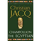 Champollion the Egyptianby Christian Jacq