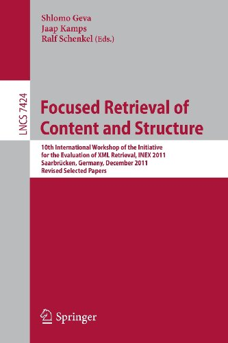 Focused Retrieval Of Content And Structure: 10Th International Workshop Of The Initiative For The Evaluation Of Xml Retrieval, Inex 2011, Saarbrücken, ... Applications, Incl. Internet/Web, And Hci)