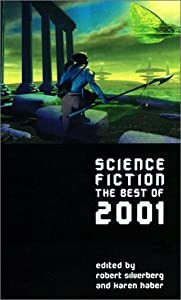 Science Fiction: The Best of 2001 (Science Fiction: The Best of ... (Quality)) by Robert Silverberg and Karen Haber