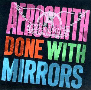 Aerosmith - Done With Mirrors - Zortam Music