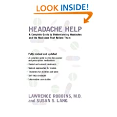Headache Help: A Complete Guide to Understanding Headaches and the Medications That Relieve Them- Fully Revised and Updated
