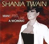 echange, troc Shania Twain - Man I Feel Like a Woman