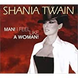 Man I Feel Like a Womanby Shania Twain