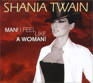 Original album cover of Man! I Feel Like A Woman! by Shania Twain