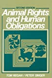 Animal Rights and Human Obligations (2nd Edition) (0130368644) by Regan, Tom