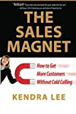 img - for The Sales Magnet: How to Get More Customers Without Cold Calling book / textbook / text book