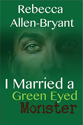 Book: I Married a Green Eyed Monster by Rebecca Allen-Bryant