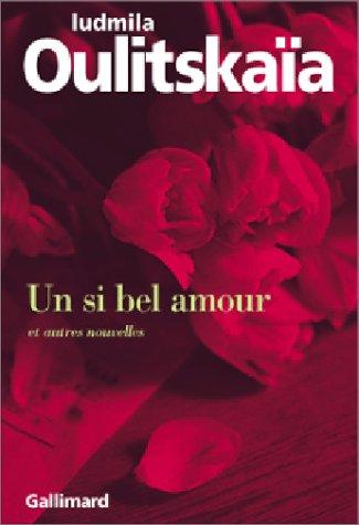 Un Si bel amour et autres nouvelles
