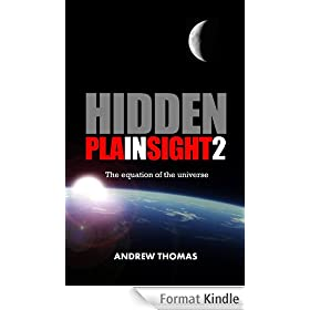 Hidden In Plain Sight 2: The equation of the universe (English Edition)