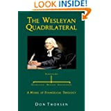 The Wesleyan Quadrilateral: Scripture, Tradition, Reason, & Experience as a Model of Evangelical Theology