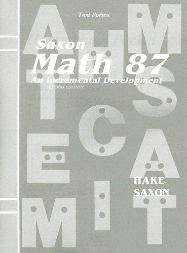 Saxon Math 87: An Incremental Development (Test Forms)