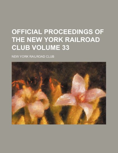 Official proceedings of the New York Railroad Club Volume 33