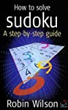 img - for How to Solve Sudoku( A Step-By-Step Guide)[HT SOLVE SUDOKU][Paperback] book / textbook / text book