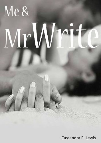 Me & Mr Write (Mr Write Trilogy) by Cassandra P Lewis