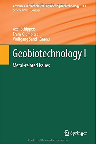 Geobiotechnology I: Metal-Related Issues (Advances In Biochemical Engineering/Biotechnology)