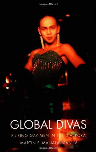 Global Divas: Filipino Gay Men in the Diaspora (Perverse...