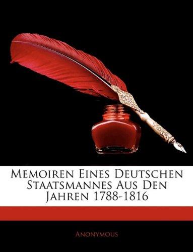 Memoiren Eines Deutschen Staatsmannes Aus Den Jahren 1788-1816