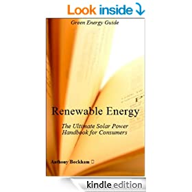 Renewable Energy: The Ultimate Solar Power Handbook for Consumers -  Alternative Energy - Electricity - Green Energy - Electricity - Natural  Resources - Home Crafts - Nonfiction - Reference