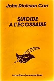 Suicide à l'écossaise, Carr, John Dickson