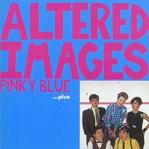 Altered Images - Pinky Blue: Plus - Zortam Music