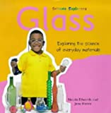 Glass (Science Explorers) (0713650664) by Edwards, Nicola