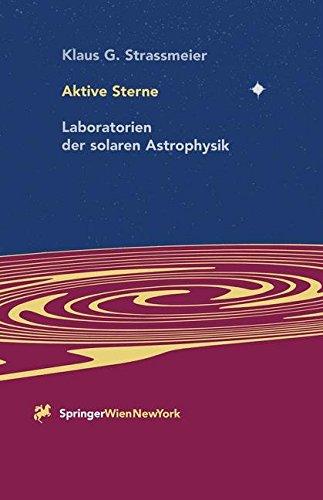 Aktive Sterne: Laboratorien der solaren Astrophysik (German Edition)