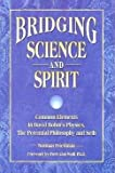 Bridging Science and Spirit: Common Elements in David Bohm's Physics, the Perennial Philosophy and Seth (0963647008) by Friedman, Norman