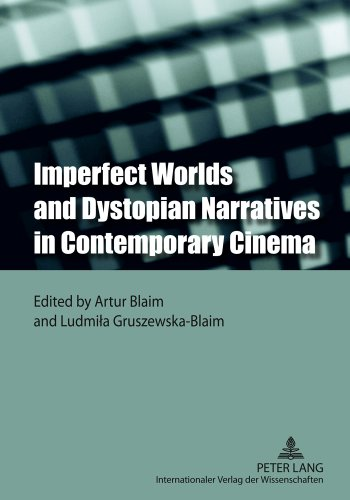 Imperfect Worlds and Dystopian Narratives in Contemporary Cinema