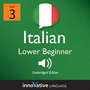 Learn Italian - Level 3: Lower Beginner Italian, Volume 1: Lessons 1-25 Audiobook