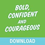 Bold, Confident & Courageous: You Can Live Free from the Grip of Fear and Do It Afraid | Joyce Meyer