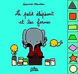 echange, troc Edouard Manceau - Le petit éléphant et les formes