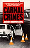 Carnal Crimes (0099573407) by JOHN DUNNING