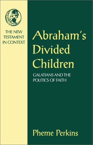 Abraham's Divided Children: Galatians and the Politics of Faith, PHEME PERKINS