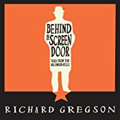 Behind the Screen Door: Tales from the Hollywood Hills | [Richard Gregson]