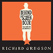 Behind the Screen Door: Tales from the Hollywood Hills (       UNABRIDGED) by Richard Gregson Narrated by Larry Lamb