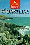 EXPLORE BRITAIN'S COASTLINE (AA EXPLORE BRITAIN GUIDES) (0749508876) by RICHARD CAVENDISH
