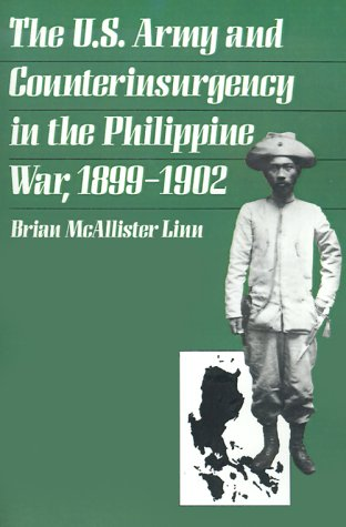 U.S. Army and Counterinsurgency in the Philippine War, 1899-1902