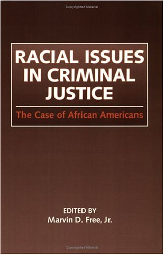 Racial Issues in Criminal Justice: The Case of African Americans