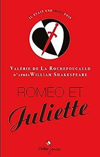 Roméo et Juliette par La Rochefoucauld