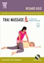 Thai Massage: A Traditional Medical Technique (Mosby's Massage Career Development)