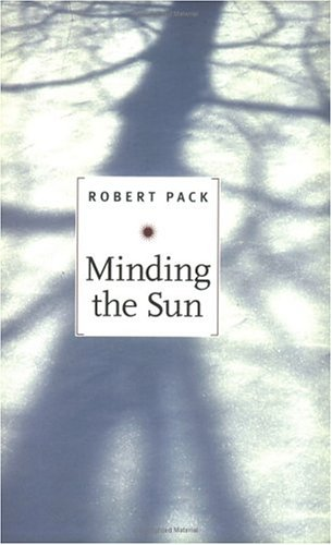 Minding the Sun, ROBERT PACK