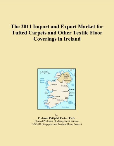 The 2011 Import and Export Market for Tufted Carpets and Other Textile Floor Coverings in Ireland