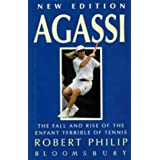 """Agassi - 2nd Edition: The Fall and Rise of the Enfant Terrible of Tennisvon """"Robert Philip"""""""