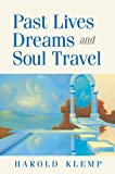 Past Lives, Dreams, and Soul Travel