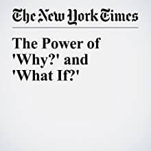 The Power of 'Why?' and 'What If?' Other by Warren Berger Narrated by Barbara Benjamin-Creel
