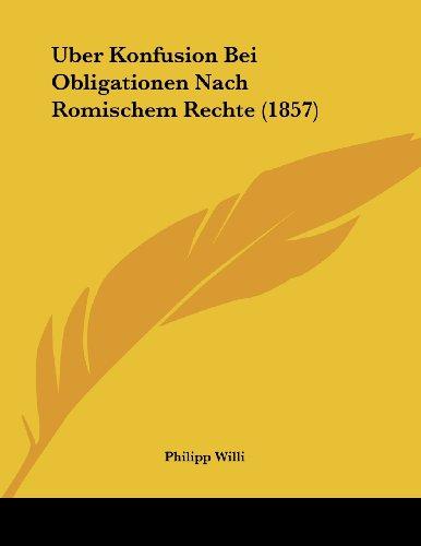 Uber Konfusion Bei Obligationen Nach Romischem Rechte (1857)