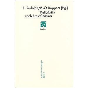 Kulturkritik nach Ernst Cassirer (Cassirer Forschungen)