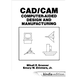 Cad Cam Computer Aided Design And Manufacturing By Groover Free Download